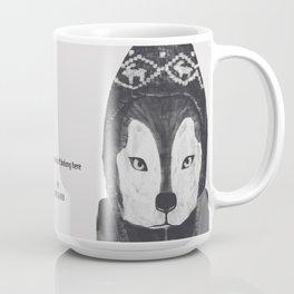 I feel like we don't belong here - Husky Coffee Mug
