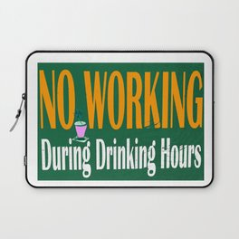 NO WORKING DURING DRINKING HOURS VINTAGE SIGN Laptop Sleeve