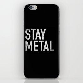 Stay Metal iPhone Skin