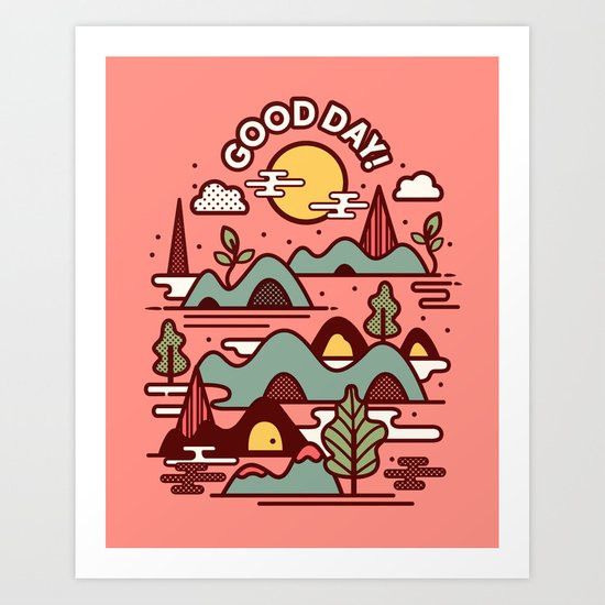 Have A Good Day! Art Print