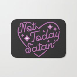 not today satan III Bath Mat