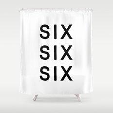 SIX SIX SIX Shower Curtain