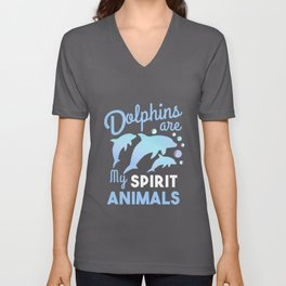Dolphins Are My Spirit Animals Dolphin Lover Gift Unisex V-Neck