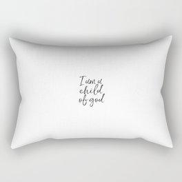 I Am A Child Of God, God Quote, Religious Art Rectangular Pillow