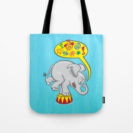 Circus elephant saying bad words Tote Bag