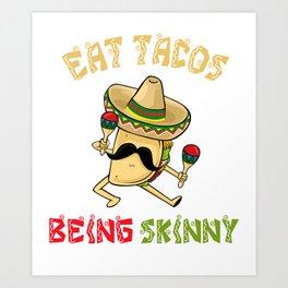 Eat Tacos - Cinco De Mayo Art Print