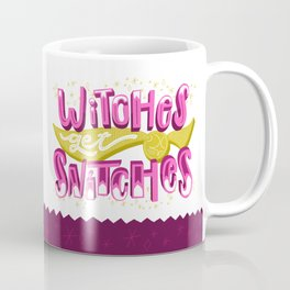 Witches Get Snitches Coffee Mug