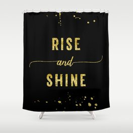 TEXT ART GOLD Rise and shine Shower Curtain