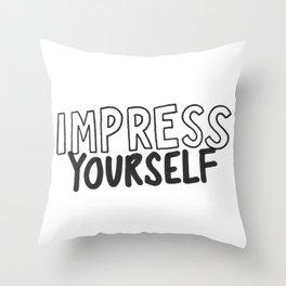 IMPRESS YOURSELF Throw Pillow