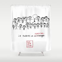 community Shower Curtains featuring it takes a village - i mean - a species by Dani Katz