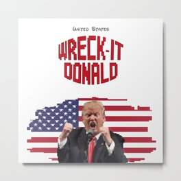 Wreck-it Donald Trump Metal Print