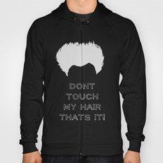 Don't Touch My Hair! (Dark) Hoody