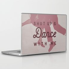 Shut Up & Dance with Me Laptop & iPad Skin