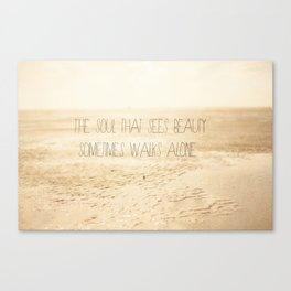 The_soul_that_sees_beauty_may_sometimes_walk_alone Canvas Print