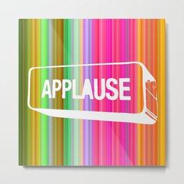 applause! Metal Print