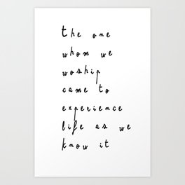 The one whom we worship Art Print