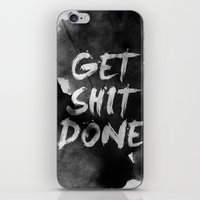 get shit done iPhone & iPod Skins featuring Motivational get it done by Stoian Hitrov - Sto