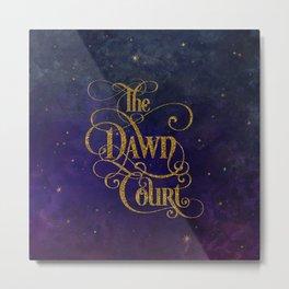 The Dawn Court Metal Print