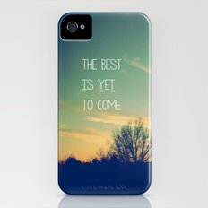 The Best is Yet to Come iPhone (4, 4s) Slim Case