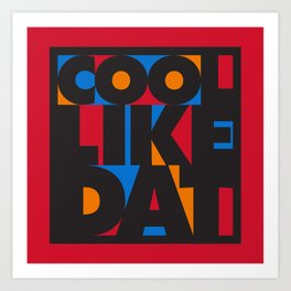 Cool Like Dat - Red Art Print