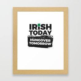 St Patriks Day Irish Today Hungover Tomorrow Drinking Framed Art Print