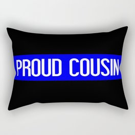 Police: Proud Cousin (Thin Blue Line) Rectangular Pillow