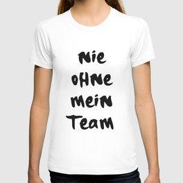 NIE OHNE MEIN TEAM 187 MUSIK LYRIC TEXT T-shirt