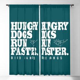 Hungry Dogs Run Faster - Bird Gangs Blackout Curtain
