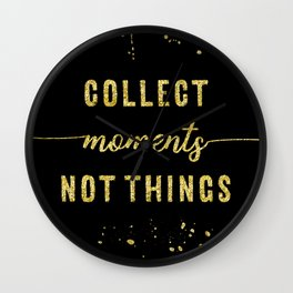 TEXT ART GOLD Collect moments not things Wall Clock