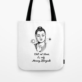 Chill out homie Tote Bag