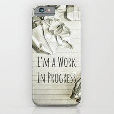 I'm A Work In Progress iPhone 6s Slim Case
