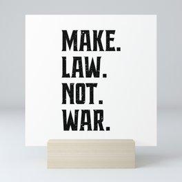 Make Law Not War Lawyer Judge Saying Mini Art Print