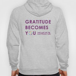 Gratitude Becomes You...  Hoody