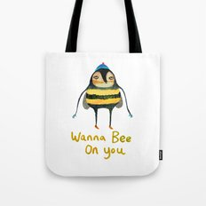 Wana Bee On You! Tote Bag