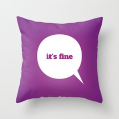 Things We Say - it's fine Throw Pillow