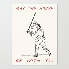 May The Horse Be With You Canvas Print