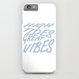 High Tides Great Vibes Summer Surf Text iPhone Case