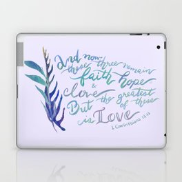 The Greatest of These is Love - 1 Corinthians 13:13 Laptop & iPad Skin
