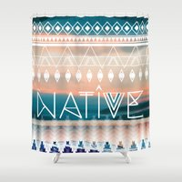 native Shower Curtains featuring Native by Sophie Kurtness