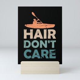 Kayak Hair Don't Care Kayaking  Mini Art Print