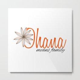 Ohana Means Family Metal Print