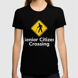 Senior Citizen T-Shirt Gift Senior citizen crossing T-shirt