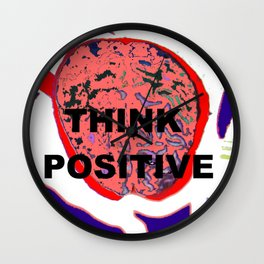 THINK POSITIVE      by   Kay Lipton Wall Clock