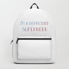I'm a depressed supernerd Backpack