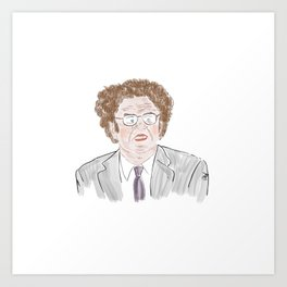 Check it out! With Dr. Steve Brule Art Print