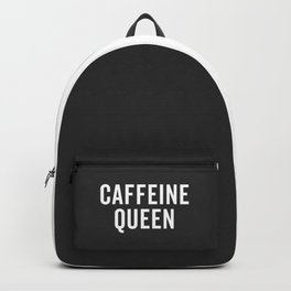 Caffeine Queen Funny Quote Backpack