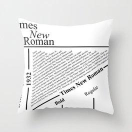 The Times New Roman Throw Pillow