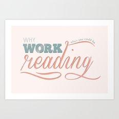 Why Work?  Art Print