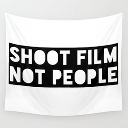 Shoot Film, Not People Wall Tapestry