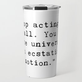 Stop acting so small...Rumi Travel Mug